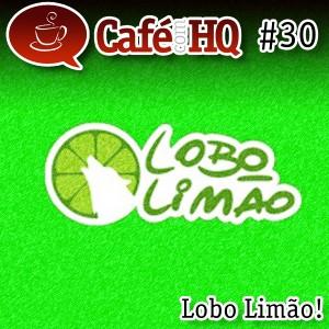Café com Q #30 - Lobo Limão!