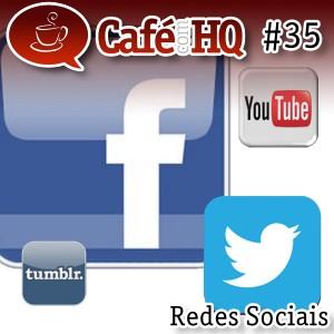 Café com HQ #35 - Redes Sociais
