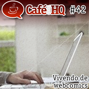 com HQ #42 - Vivendo de webcomics