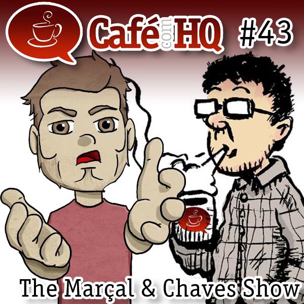 Café com HQ #43 - The Marçal & Chaves Show