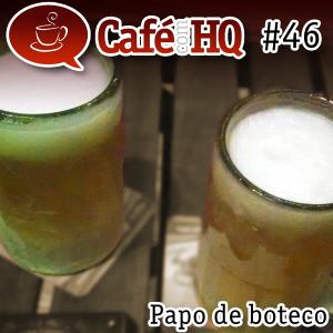 Café com HQ #46 - Papo de boteco