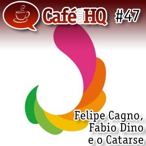 Café com HQ #47 - Felipe Cagno, Fabio Dino e o Catarse