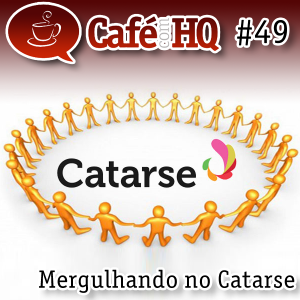 Café com HQ #49 - Mergulhando no Catarse