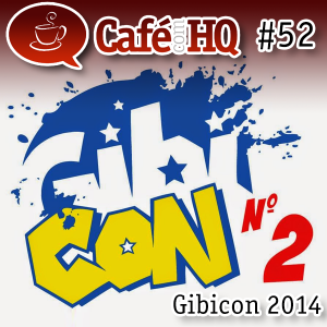 Café com HQ #52 - Gibicon 2014