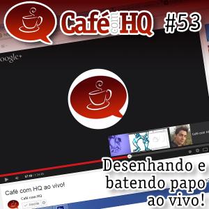 Café com HQ #53 - Desenhando e batendo papo ao vivo!