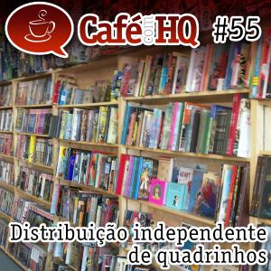 Café com HQ #55 - Distribuição independente de quadrinhos