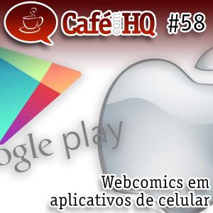 Café com HQ #58 - Webcomics em aplicativos de celular